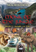 MONK OF THE JUNGLE - Book I: Jungle vs. City cover