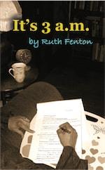 IT'S 3 A.M. by Ruth Fenton
