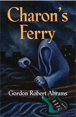 Charon's Ferry by Gordon Robert Abrams