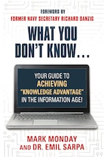"""What You Don't Know... Your Guide to Achieving """"Knowledge Advantage"""" in the Information Age! by Mark Monday and Dr. Emil Sarpa"""
