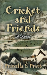 CRICKET AND FRIENDS: A Novel cover