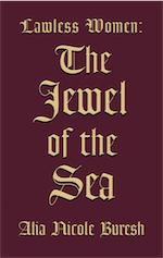 Lawless Women: The Jewel of the Sea by Alia N. Buresh