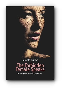 The Forbidden Female Speaks by Pamela Kribbe