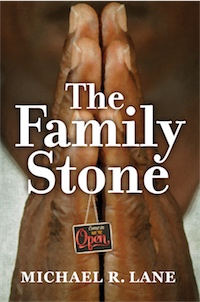 THE FAMILY STONE by Michael R. Lane