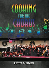 Cooking for the Chorus by Letta Meinen
