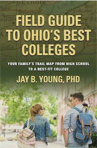 Field Guide to Ohio's Best Colleges: Your Family's Trail Map from High School to a Best-Fit College cover