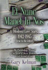 Et Nunc Manet In Nos: A (MODERN) LOVE STORY, 1942-1945 (true to the letter) cover