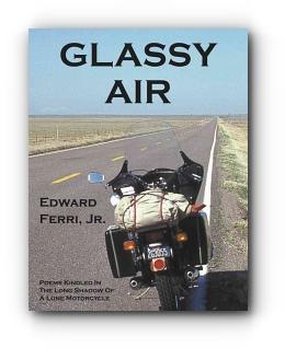 GLASSY AIR by Edward Ferri, Jr.