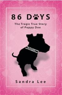 86 DAYS: The Tragic True Story of Puppy Doe by Sandra Lee