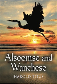 Alsoomse and Wanchese by Harold Titus