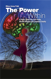 THE POWER WITHIN: A Poetic Guide into Self-Power, Ancient Wisdom and Quantum Reality - U.S. EDITION by Eliza Anna Falk