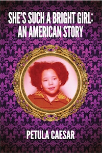 She's Such A Bright Girl: An American Story by Petula Caesar