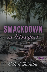 SMACKDOWN IN SLEAUFORT by ETHEL KOUBA