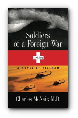 SOLDIERS OF A FOREIGN WAR by Charles McNair MD