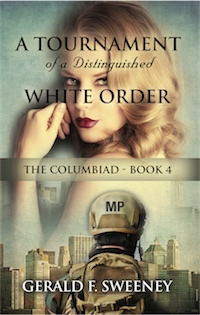 A TOURNAMENT OF A DISTINGUISHED WHITE ORDER: The Columbiad - Book 4 cover