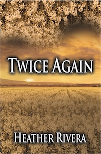 Twice Again by Heather Rivera