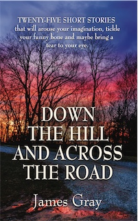 Down the Hill and Across the Road by James Gray