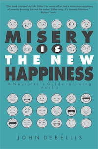 MISERY IS THE NEW HAPPINESS: The Neurotic's Guide to Living - Book 2 cover