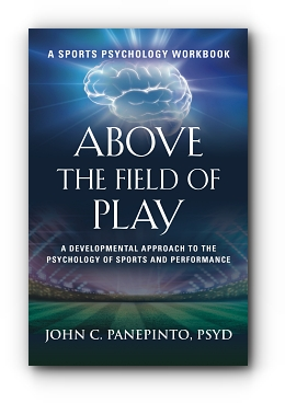 Above the Field of Play: A Developmental Approach to the Psychology of Sports and Performance cover