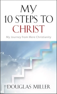 My 10 Steps to Christ (My Journey from Mere Christianity) cover